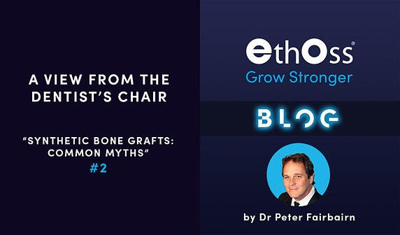 SYNTHETIC BONE GRAFTS: COMMON MYTHS 2